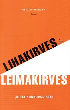 Lihakirves ja leimakirves : kirja konkurssista, Niklas Herlin