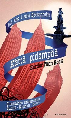 Kättä pidempää : olennainen seksisanasto suomi-englanti-suomi = Harder than rock : a sexy lexicon Finnish-English-Finnish, Outi Popp