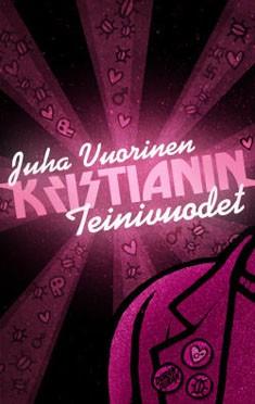 Kristianin teinivuodet, Juha Vuorinen