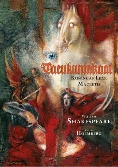 Tarukuninkaat : Kuningas Lear, Macbeth, Annina Holmberg