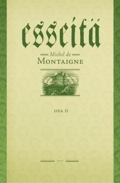 Esseitä. Osa 2, Michel de Montaigne