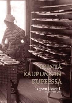 Lappeen historia. II, Kunta kaupungin kupeessa : vuodet 1865-1966, Tarja Ignatius