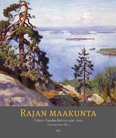 Pohjois-Karjalan historia. [5], 1939-2014 : rajan maakunta, Ismo Björn