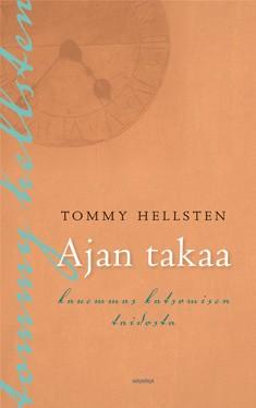 Ajan takaa : kauemmas katsomisen taidosta, Tommy Hellsten