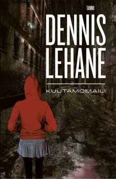 Kuutamomaili, Dennis Lehane