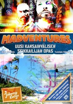 Madventures : uusi kansainvälisen seikkailijan opas, Riku Rantala