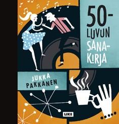 50-luvun sanakirja, Jukka Pakkanen