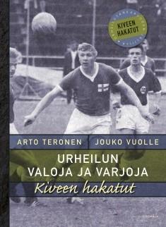 Urheilun valoja ja varjoja : kiveen hakatut, Arto Teronen