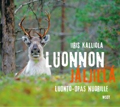 Luonnon jäljillä : luonto-opas nuorille, Iiris Kalliola