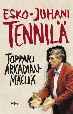 Toppari Arkadianmäellä, Esko-Juhani Tennilä