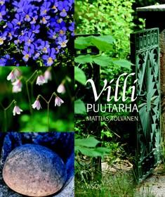 Villi puutarha, Mattias Tolvanen
