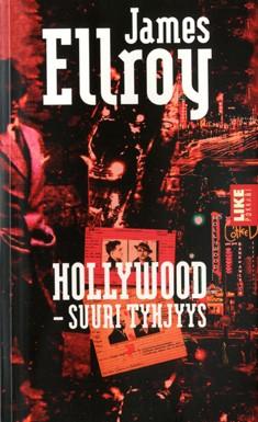 Hollywood - suuri tyhjyys, James Ellroy