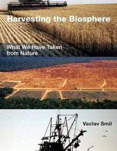 Sadonkorjuun aikakausi - What We Have Taken from Nature, Vaclav Smil