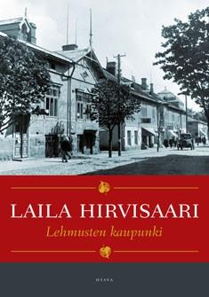Lehmusten kaupunki, Laila Hirvisaari
