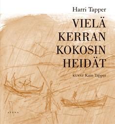 Vielä kerran kokosin heidät : välähdyksiä vuoden varrelta, Harri Tapper