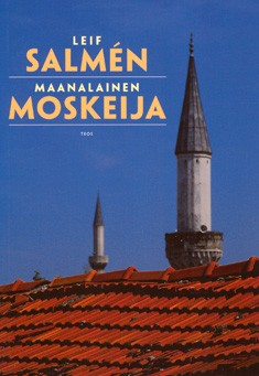Maanalainen moskeija, Leif Salmén