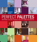 Perfect palettes : inspiring colour choices for the home decorator, Stephanie Hoppen