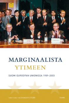 Marginaalista ytimeen : Suomi Euroopan Unionissa 1989-2003, Alexander Stubb