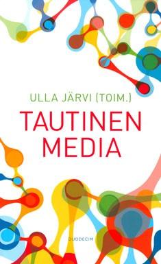 Tautinen media, Ulla Järvi