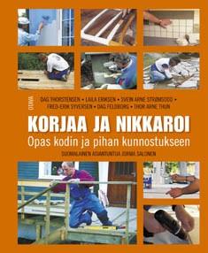 Korjaa ja nikkaroi : opas kodin ja pihan kunnostukseen, Dag Thorstensen