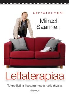 Leffaterapiaa : tunneälyä ja itsetuntemusta kotisohvalta, Mikael Saarinen