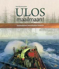 Ulos maailmaan! : suomalaisen merenkulun historia, Yrjö Kaukiainen