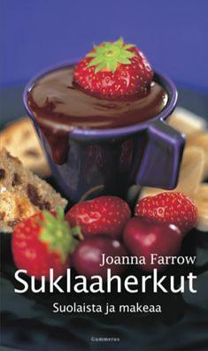 Suklaaherkut : suolaista ja makeaa, Joanna Farrow
