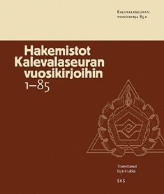 Hakemistot Kalevalaseuran vuosikirjoihin 1-85, Eija Hukka