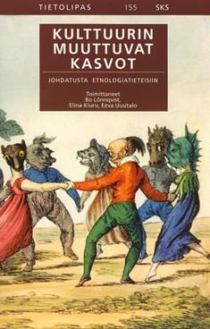Kulttuurin muuttuvat kasvot : johdatusta etnologiatieteisiin, Bo Lönnqvist
