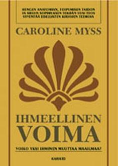 Ihmeellinen voima, Caroline Myss