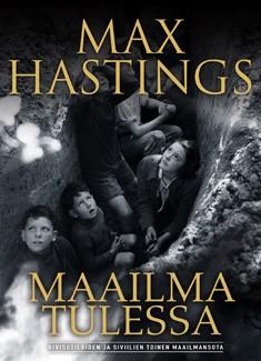 Maailma tulessa, Max Hastings