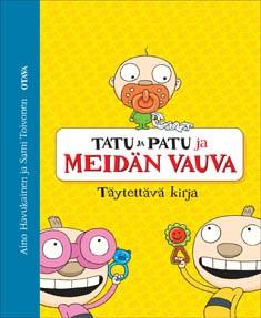 Tatu ja Patu ja meidän vauva : täytettävä kirja, Aino Havukainen