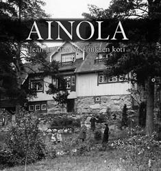 Ainola : Jean ja Aino Sibeliuksen koti, Liisa Suvikumpu