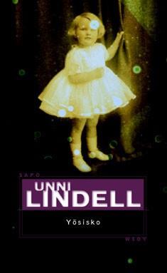 Yösisko, Unni Lindell
