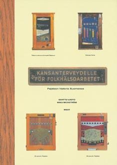Kansanterveydelle = För folkhälsoarbete : pajatson historia Suomessa, Santtu Luoto