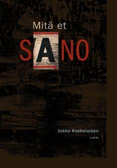 Mitä et sano, Jukka Koskelainen