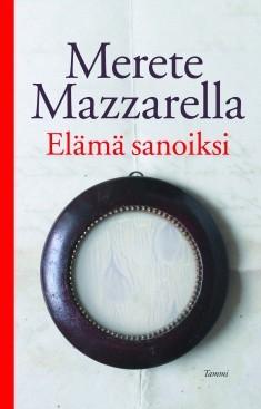 Elämä sanoiksi, Merete Mazzarella