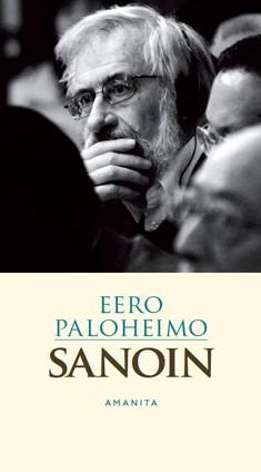 Sanoin : kootut kirjoitukset 1963-2010, Eero Paloheimo