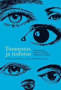 Tunnustus ja todistus : näkökulmia kahteen elämän esittämisen tapaan, Heikki Kujansivu