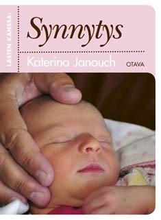 Lasten kanssa : synnytys, Katerina Janouch