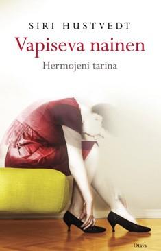 Vapiseva nainen : hermojeni tarina, Siri Hustvedt