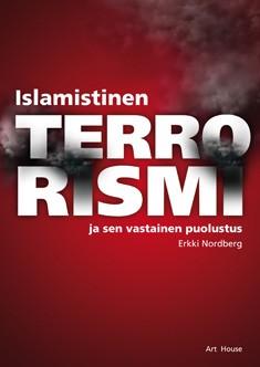 Islamistinen terrorismi ja sen vastainen puolustus, Erkki Nordberg