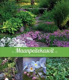 Maanpeitekasvit : luo vehreä pihapiiri, Kirsi Tuominen