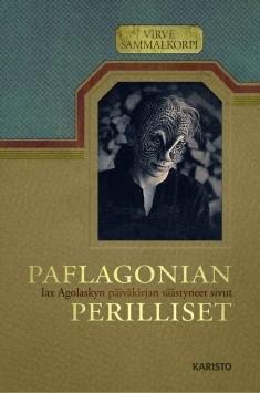 Paflagonian perilliset : Iax Agolaskyn päiväkirjan säästyneet sivut, Virve Sammalkorpi