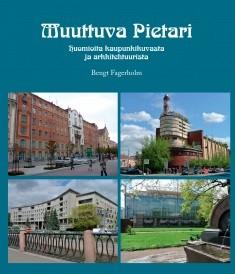 Muuttuva Pietari : huomioita kaupunkikuvasta ja arkkitehtuurista, Bengt Fagerholm
