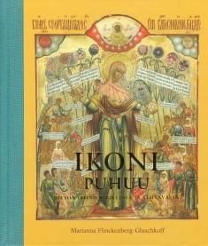 Ikoni puhuu : tietoa ikonien kielestä ja tehtävästä, Marianna Flinckenberg-Gluschkoff