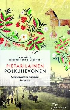 Pietarilainen polkuhevonen : lapsuus kolmen kulttuurin katveessa, Marianna Flinckenberg-Gluschkoff