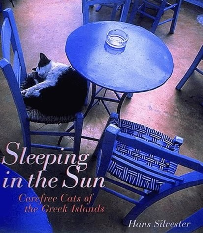 Sleeping in the sun : carefree cats of the Greek Islands, Hans Silvester