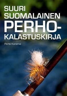 Suuri suomalainen perhokalastuskirja, Pertti Kanerva