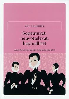 Sopeutuvat, neuvottelevat, kapinalliset, Anu Lahtinen